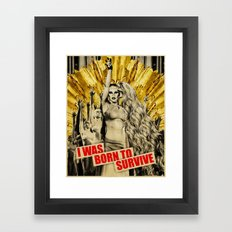 Born To Survive Framed Art Print