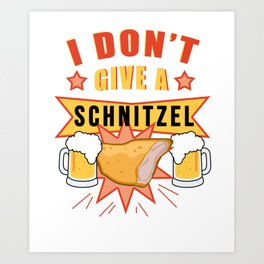 I don't give a Schnitzel - FUNNY OKTOBERFEST Drinking Team Art Print