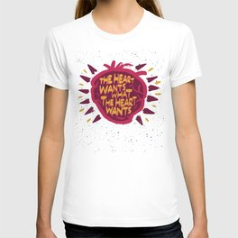 The Heart Wants What The Heart Wants T-shirt
