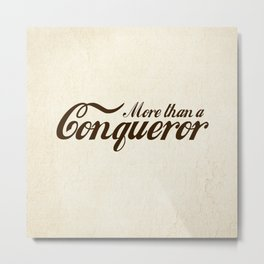More than a Conqueror Beige Metal Print
