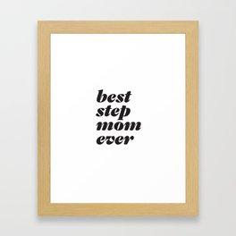 Best Stepmom Ever Headline Framed Art Print