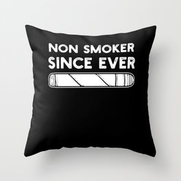 Non Smoker Since Ever Proud Smoke Free Quitter Throw Pillow