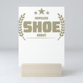 Hopeless Shoe Addict Funny Addiction Mini Art Print