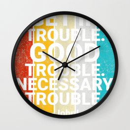John Lewis Enter Excellent Necessary Difficulty Social Justice Tee Wall Clock