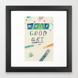 Make Good Art Framed Art Print