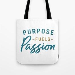 Purpose fuels passion Tote Bag