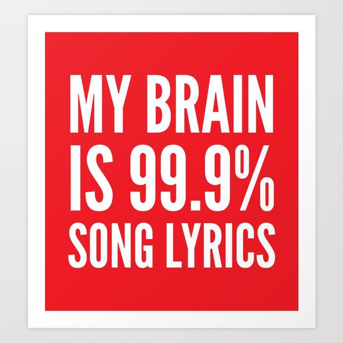 My Brain is 99.9% Song Lyrics (Red) Art Print