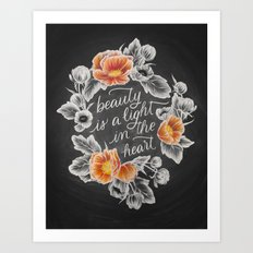 Beauty is a Light in the Heart Art Print