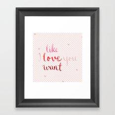 Like, Love, Want Framed Art Print