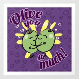 Olive you so much Art Print