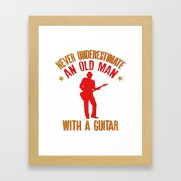 Mens Never Underestimate an Old man with a Guitar graphic Framed Art Print