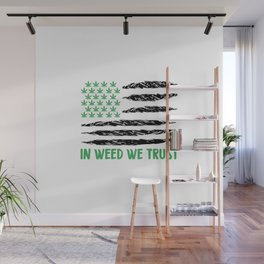 In Weed We Trust | Cannabis 420 Gift idea Wall Mural