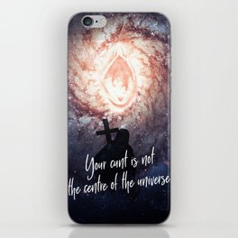 Your cunt is not the centre of the universe. iPhone Skin