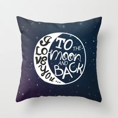 I LOVE YOU to the MOON and BACK! Throw Pillow