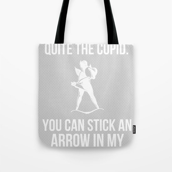 """You can stick an arrow in my buttocks"" Tote Bag"