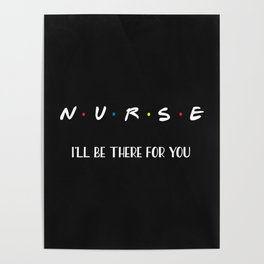 Nurse, I'll Be There For You Poster