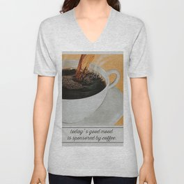 Today's Good Mood is Sponsored By Coffee Vintage Unisex V-Neck