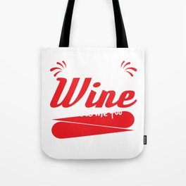 """I Like to Think Wine Misses Me too"" tee design. Great and fabulous gift to your family too!  Tote Bag"