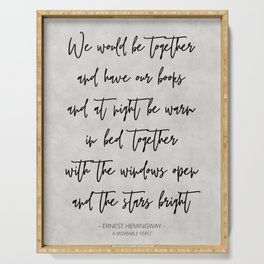We Would Be Together - Ernest Hemingway Quote Serving Tray
