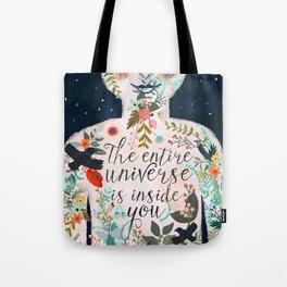 The entire universe is inside you Tote Bag