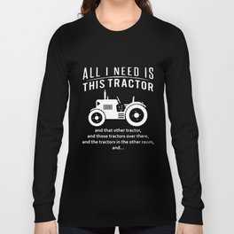 All I Need Is This Tractor T Shirt Funny Slogan Joke Birthday Gift Farm Farmer T-Shirts Long Sleeve T-shirt