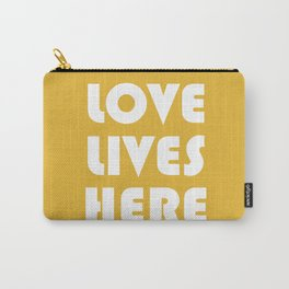 Love Lives Here Carry-All Pouch