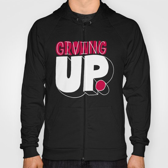Growing up means giving up. Hoody