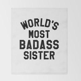 WORLD'S MOST BADASS SISTER Throw Blanket