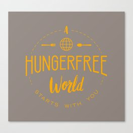 A HungerFree World Starts With You Canvas Print