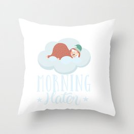 Morning Hater - Cute Sleeping Sloth Nap Time All The Time Throw Pillow