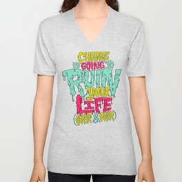 Change is Going to Ruin Your Life (Over & Over) Unisex V-Neck
