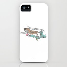 Mermaid Quote iPhone Case