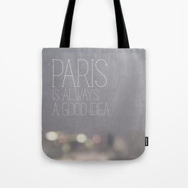 Paris is Always a Good Idea Tote Bag