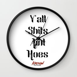 Y'all Shits Aint Hoes (Black) Wall Clock