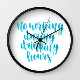 No working during drinking hours Calligraphy Wall Clock