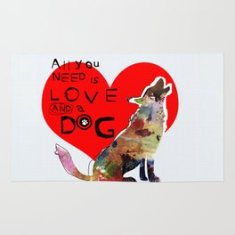 All You Need Is Love And A Dog by Michel Keck Rug