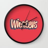 whatever Wall Clocks featuring Whatever. by Word Quirk