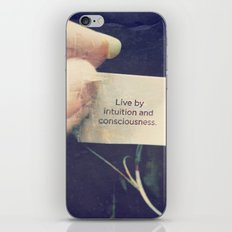 Live by Intuition and Consciousness iPhone & iPod Skin