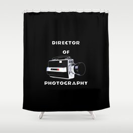 Director Of Photography Shower Curtain