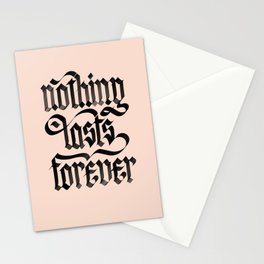 Nothing Lasts Forever Stationery Cards