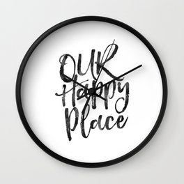 our happy place,home decor,home sign,wall art,love sign,gift for him,gift for her,quote prints Wall Clock