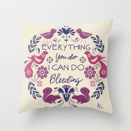 Everything you do, I can do bleeding: retro Feminist quote print Throw Pillow