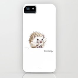 Bed Hog iPhone Case