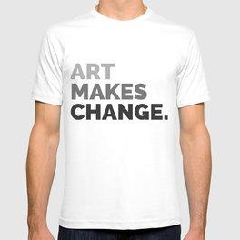 ART MAKES CHANGE. T-shirt