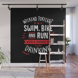 Weekend Forecast Swim Bike And Run With A Chance Of Drinking Wall Mural
