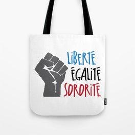 Liberte, Egalite, Sororite Tote Bag