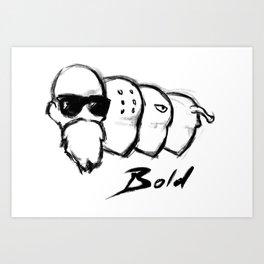 Bald but bold Art Print