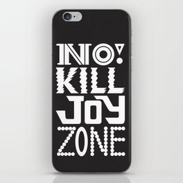 No KILL JOY zone on black iPhone Skin
