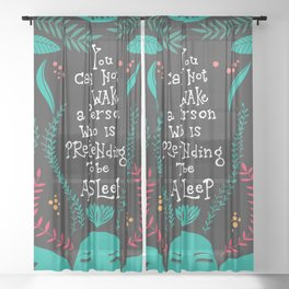You can not wake a person who is pretending to be asleep inspirational quote, handlettering 005 Sheer Curtain