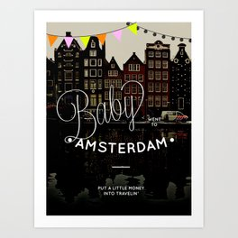 Baby went to Amsterdam Art Print